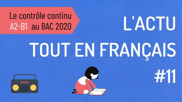 #11 L'actu tout en français : le contrôle continu au bac
