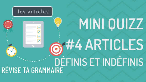 Mini quizz : les articles définis et indéfinis