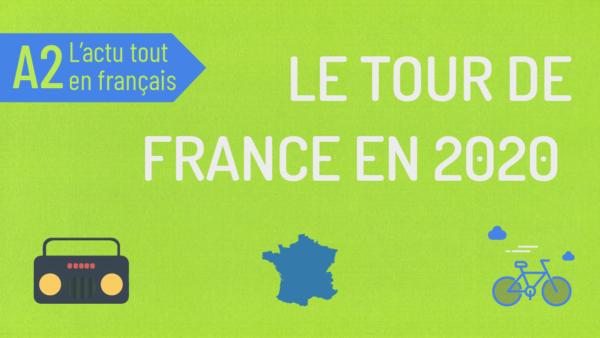 L'actu tout en français 28 : le Tour de France 2020