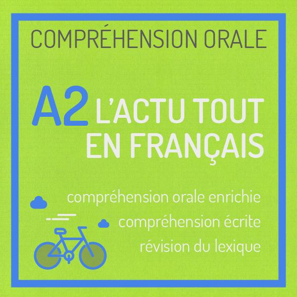 fiche de compréhension orale a2 actu tout en français