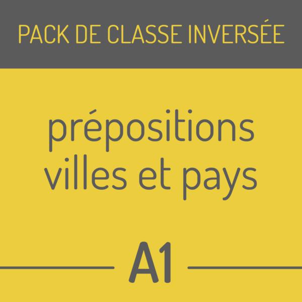 pack de classe inversée a1 prépositions villes pays