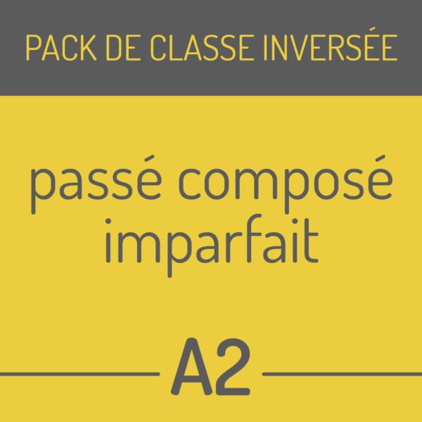 pack de classe inversée passé composé imparfait