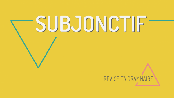 La formation du subjonctif