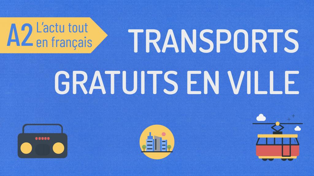 l'actu tout en français transports gratuits