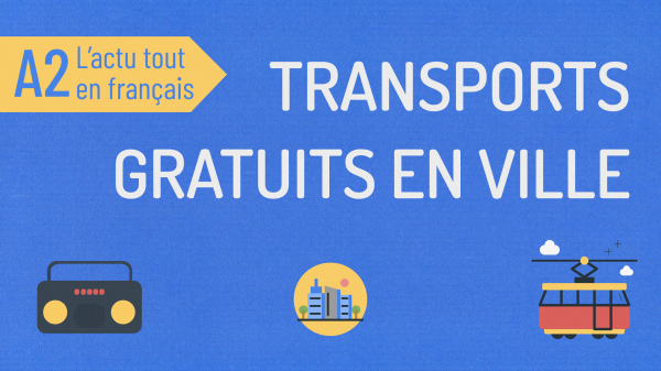 L'actu tout en français 29 : transports gratuits en ville