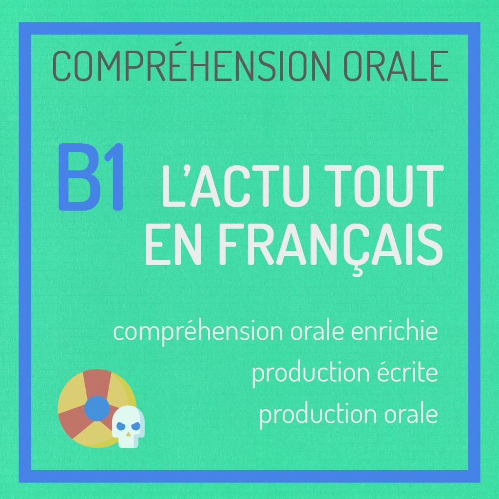 compréhension orale actu tout en français b1
