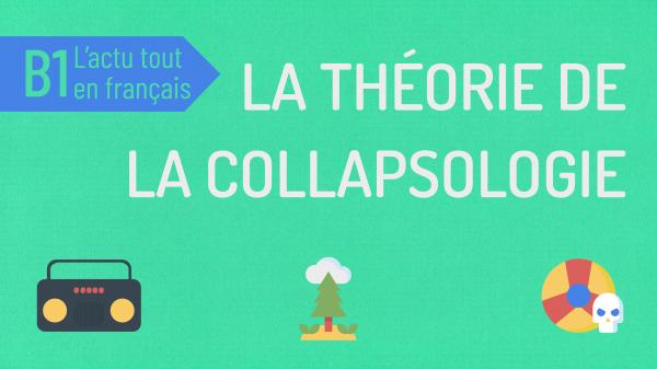 L'actu tout en français 31 : la collapsologie