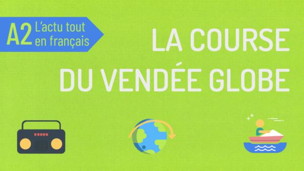 L'actu tout en français 36 : le Vendée Globe A2