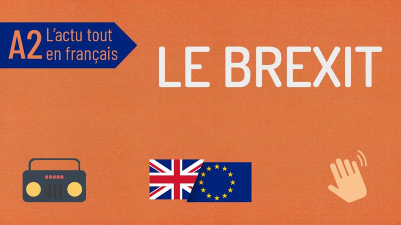 L'Actu tout en français 38 : le Brexit