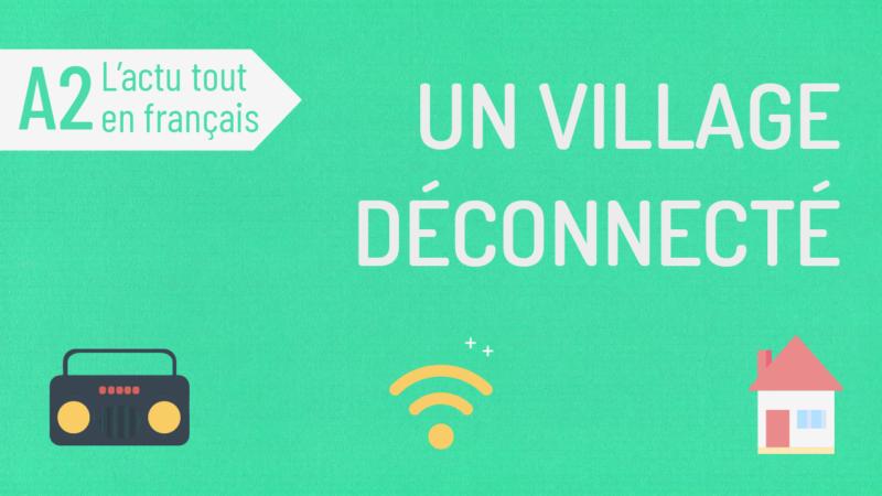 L'actu tout en français 39 : un village déconnecté
