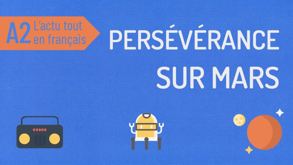 L'Actu tout en français 41 : Persévérance sur Mars