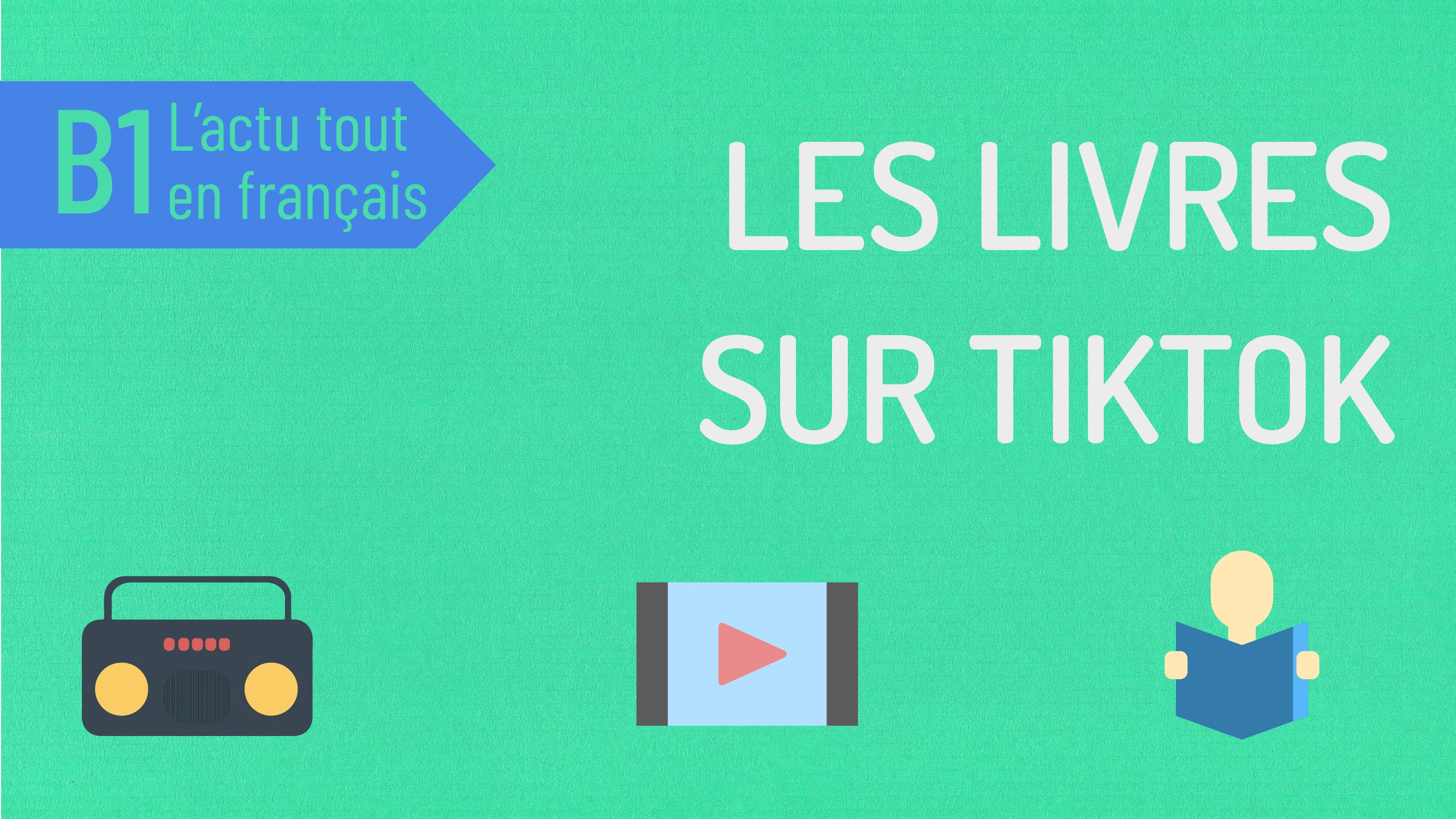 L'actu tout en français #43 Les livres sur TikTok