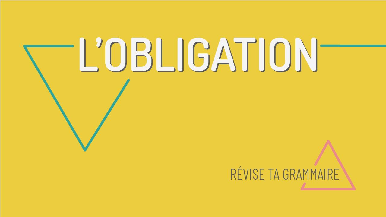 Exprimer l'obligation en français – devoir et il faut