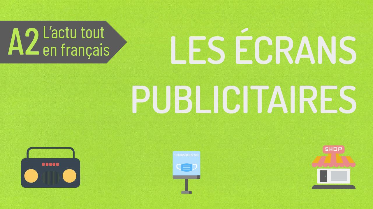 L'actu tout en français #44 les écrans publicitaires