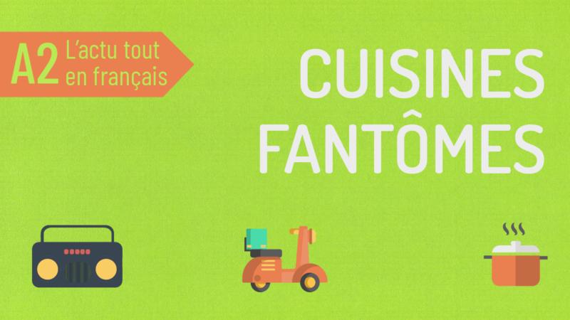 L'Actu tout en Français 48 : les cuisines fantômes
