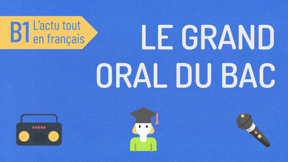L'Actu tout en français 49 : le grand oral du bac