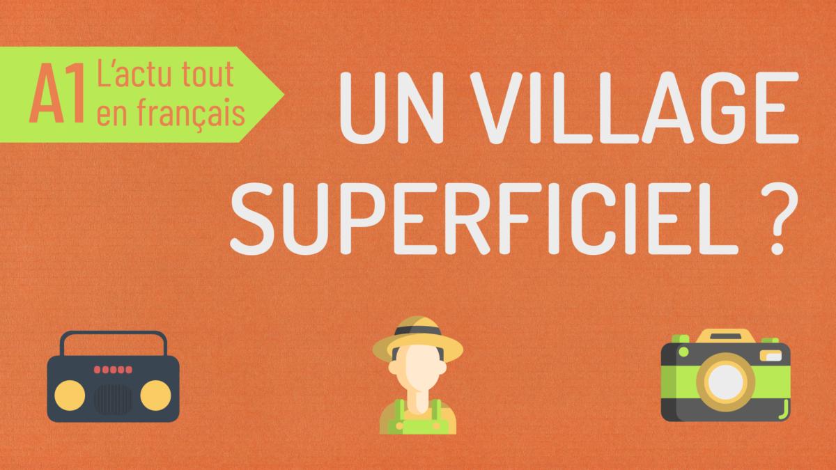 L'actu tout en français 50 : un village superficiel ?