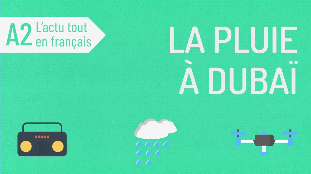 L'Actu tout en français 51 : la pluie à Dubaï