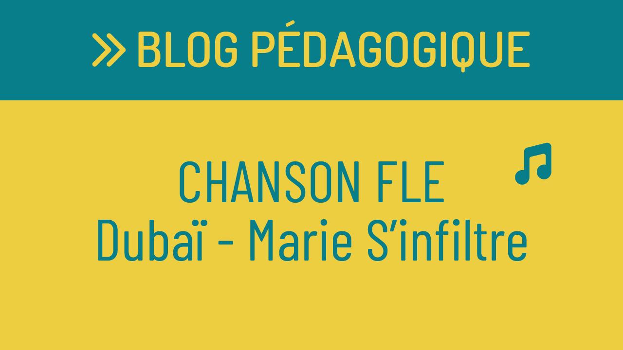 FLE en chansons : Dubaï, de Marie S'Infiltre – B1