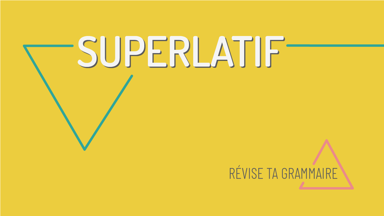 Le superlatif en français : le plus – le moins