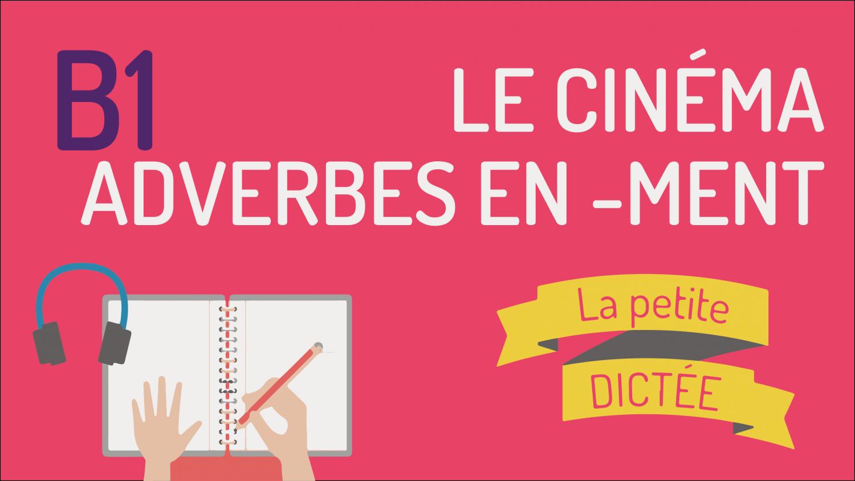 Dictée 12 : les adverbes en ment et le cinéma