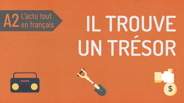 Actu tout en français 54 : Il trouve un trésor en Suisse